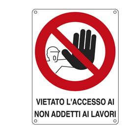 CARTELLO ALLUMINIO 27x37cm 'VIETATO L'ACCESSO AI NON ADDETTI AI LAVORI''