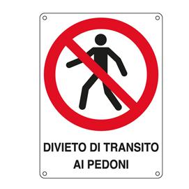 CARTELLO ALLUMINIO 27x37cm 'DIVIETO DI TRANSITO AI PEDONI'